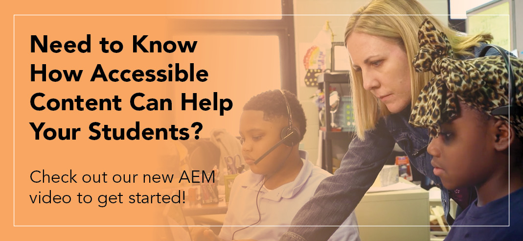 Need to know how accessible content can help your students? check out our new AEM video to get started