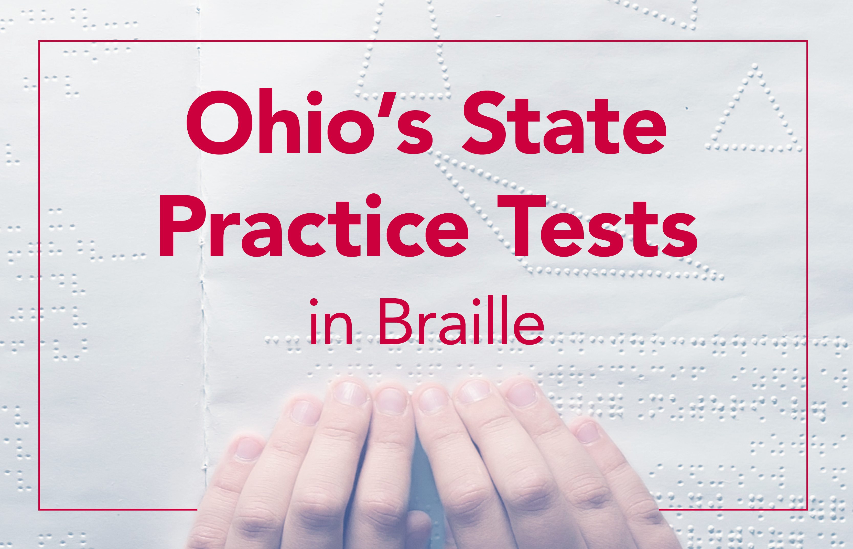 Ohio's State Practice Tests in Braille